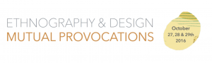 "A graphic in grey and orange reads ""Ethnography & Design: Mutual Provocations"" and the date ""October 27, 28 & 29"" as an aside in a deep yellow circle."