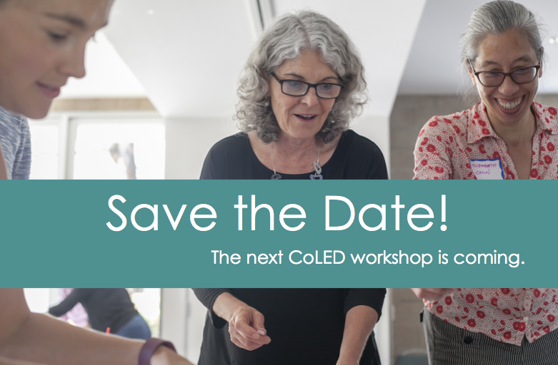 Save the Date: The next CoLED workshop is coming.